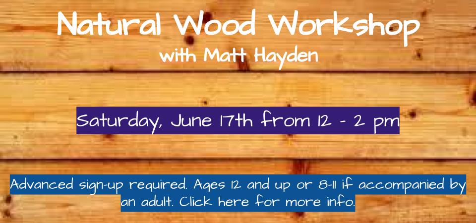 slider Natural wood workshop Matt Hayden
