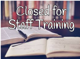 Closed for Staff Training: 10am-1pm
