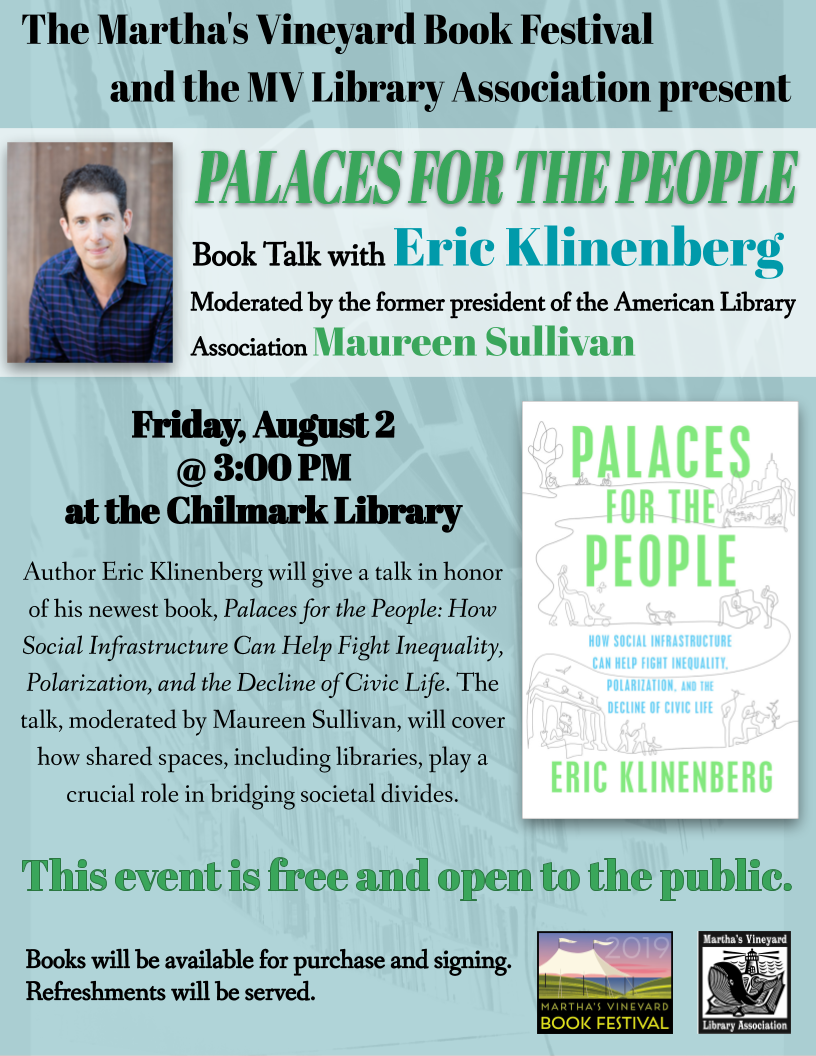 Book Talk with Eric Klinenberg: Palaces for the People (at the Chilmark Library)